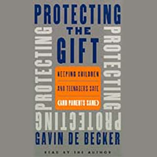 Protecting the Gift     Keeping Children and Teenagers Safe (And Parents Sane)              By:                                                                                                                                 Gavin De Becker                               Narrated by:                                                                                                                                 Gavin De Becker                      Length: 5 hrs and 48 mins     266 ratings     Overall 4.6