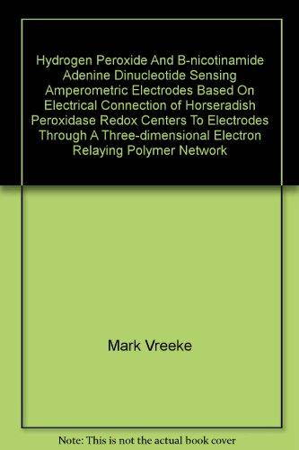 Hydrogen Peroxide And B-nicotinamide Adenine Dinucleotide Sensing Amperometric Electrodes Based On Electrical...