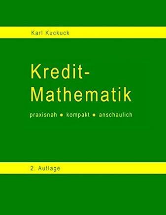 Kredit - Mathematik: praxisnah - kompakt - anschaulich