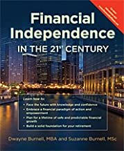 Financial Independence in the 21st Century - Life Insurance * Utilize the Infinite Banking Concept * Complement Your 401K - Retirement Planning With ... Peace by Dwayne Burnell (2012-06-01)