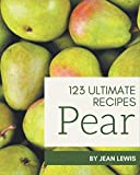 123 Ultimate Pear Recipes: The Best-ever of Pear Cookbook