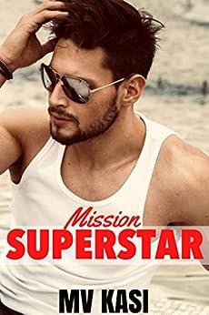 Mission Superstar: A Heartthrob Romance by [M.V. Kasi]