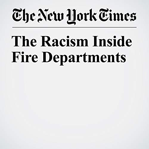 The Racism Inside Fire Departments copertina