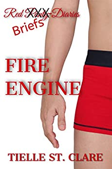 Fire Engine (Red Panty Diaries Book 4) by [Tielle St. Clare]