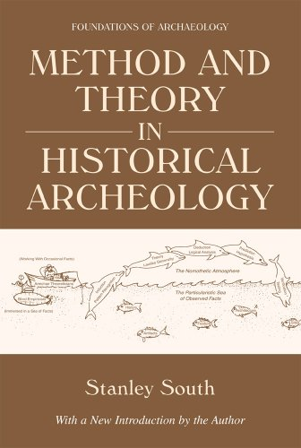Method and Theory in Historical Archeology (Foundations of Archaeology)