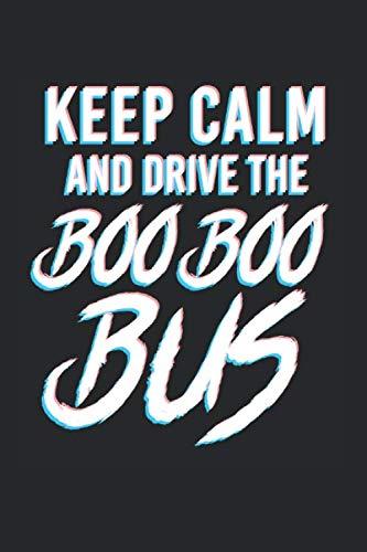 Keep Calm And Drive The Boo-Boo Bus: Notizheft Liniert Für Rettungsdienst, Notfallsanitäter Und Rettungssanitäter. Notizbuch Zum Selbst Eintragen Und ... Zum Aufschreiben Eines Tagesbericht