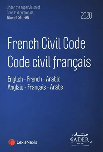 French civil code - Code civil français 2020: English - French - Arabic. Anglais - Français -Arabe (Codes Bleus)