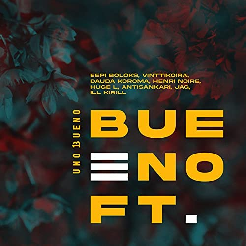 Uno Bueno feat. Eepi Boloks, Vinttikoira, Dauda Koroma, Henri Noire, Huge L, Antisankari, JAG & Ill Kirill