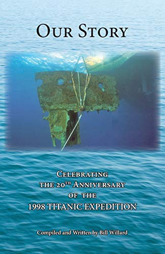 Our Story: Celebrating the 20th Anniversary of the 1998 TITANIC EXPEDITION