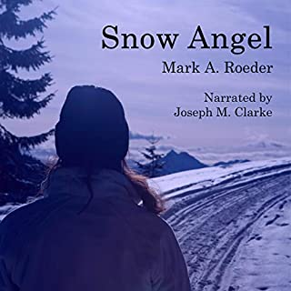 Snow Angel                   By:                                                                                                                                 Mark A. Roeder                               Narrated by:                                                                                                                                 Joseph M. Clarke                      Length: 10 hrs and 29 mins     Not rated yet     Overall 0.0