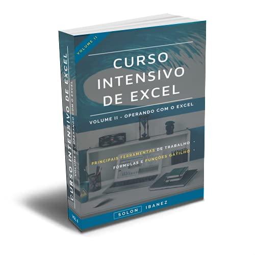 CURSO INTENSIVO DE EXCEL: VOLUME II – OPERANDO COM O EXCEL