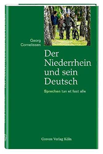 Der Niederrhein und sein Deutsch. Sprechen tun et fast alle