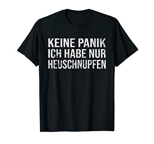 Keine Panik Ich Habe Nur Heuschnupfen Ironisches Humor Fun T-Shirt