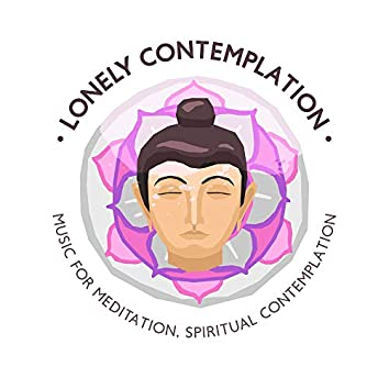 Lonely Contemplation: Music for Meditation, Spiritual Contemplation