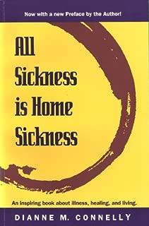 All Sickness Is Home Sickness