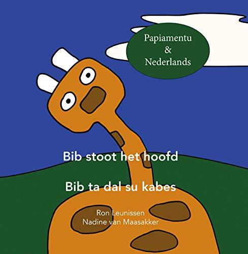 Bib ta dal su kabes - Bib stoot het hoofd: Papiamentu & Nederlands (BIb de giraf - kinderprentenboek in meerdere talen) (Dutch Edition)