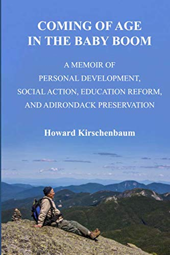 Compare Textbook Prices for Coming of Age in the Baby Boom: A Memoir of Personal Development, Social Action, Education Reform, and Adirondack Preservation  ISBN 9798633028195 by Kirschenbaum, Howard