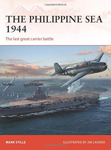 The Philippine Sea 1944: The last great carrier battle (Campaign, Band 313)