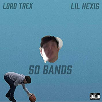 50 Bands (feat. Lord Trex)