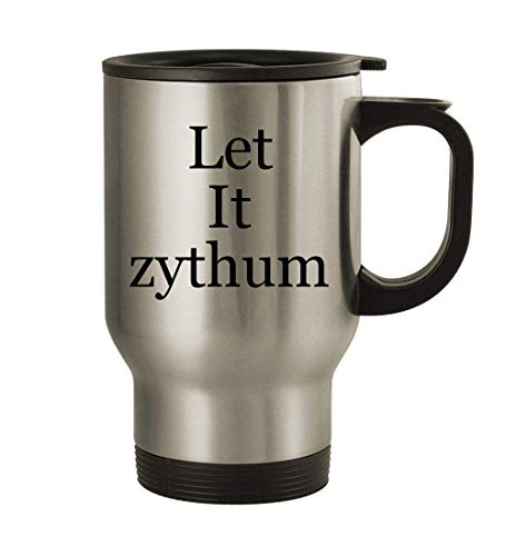 Let it zythum - 14oz Stainless Steel Travel Mug, Silver