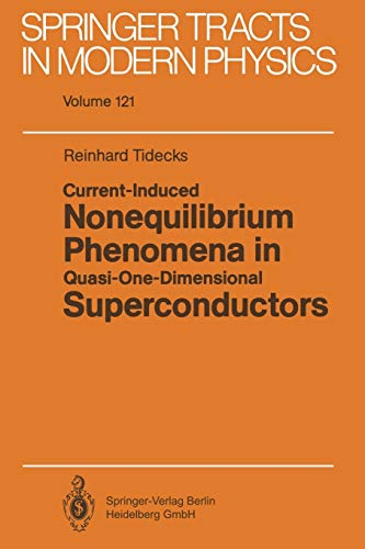 Current-Induced Nonequilibrium Phenomena in Quasi-One-Dimensional Superconductors (Springer Tracts in Modern Physics (121), Band 121)