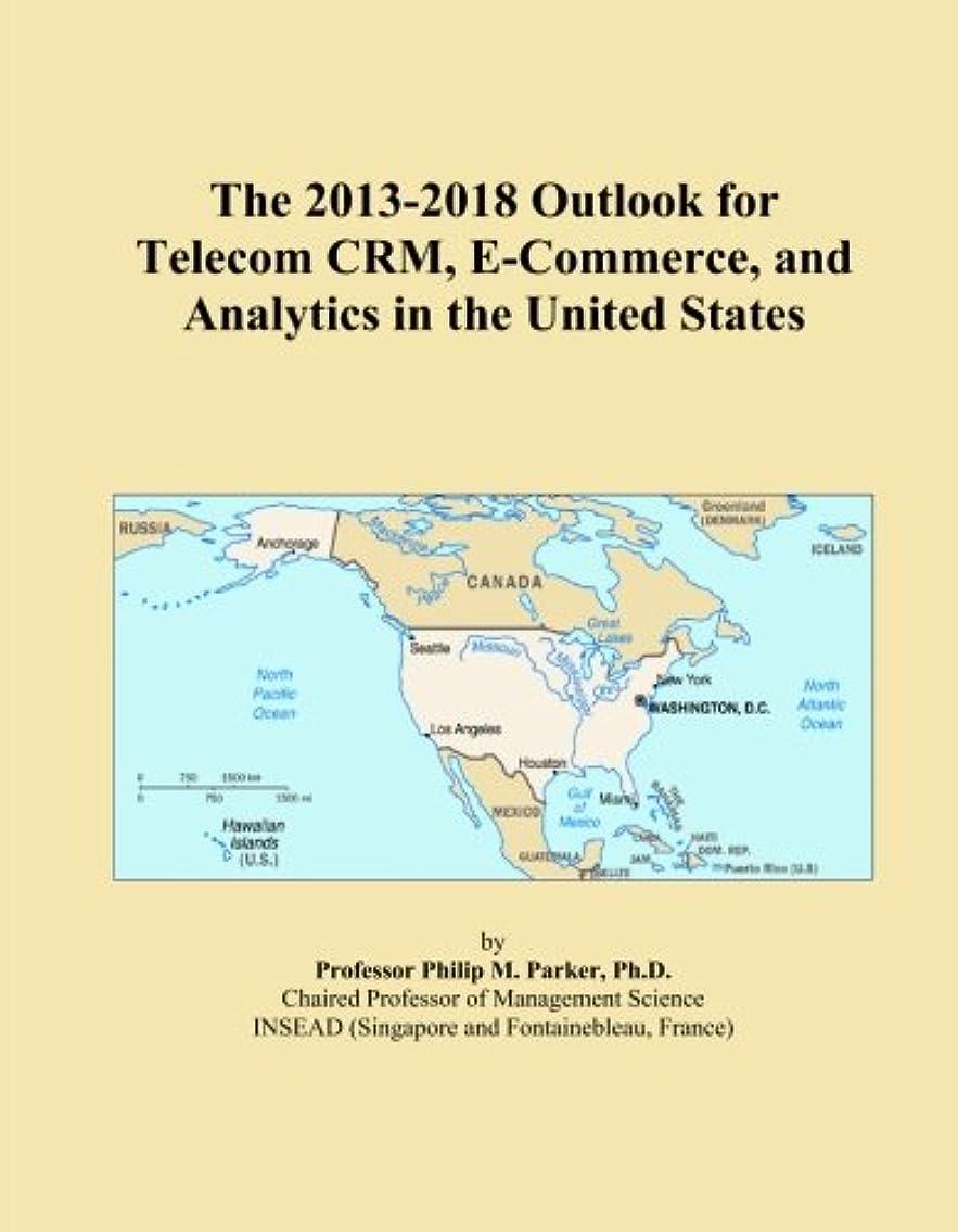 鼓舞する腕寛大さThe 2013-2018 Outlook for Telecom CRM, E-Commerce, and Analytics in the United States