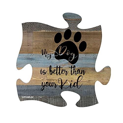 Divertido letrero de pared con texto en inglés 'My Dog Is Better Than Your Kid', rústico, decoración para el hogar, arte de pared, placa de madera, 30 x 30 cm