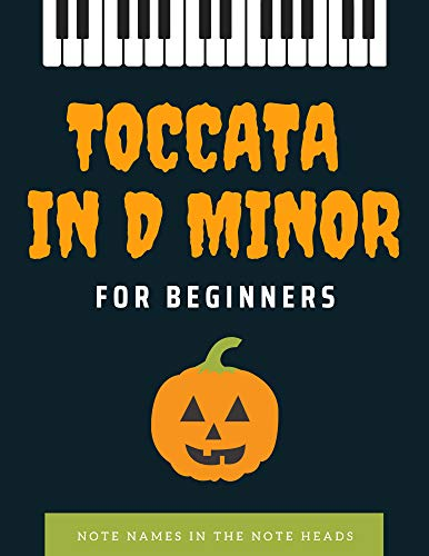 Toccata in D minor – J. S. Bach – Halloween Theme, VERY Easy Piano for Beginners - Video Tutorial : Note names IN the note heads, Teach Yourself How to ... Popular, Song - Level One (English Edition)