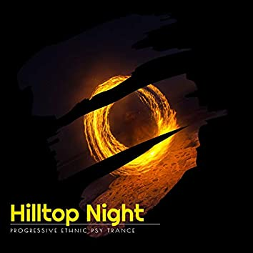 Hilltop Night - Progressive Ethnic Psy Trance