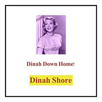 Dinah Down Home!