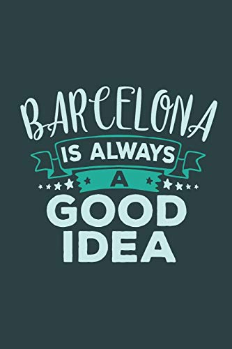 Barcelona Is Always A Good Idea: Travel Planner, Vacation Diary, Journey Notebook or Journal to organize your next holiday with 120 Dot Grid Pages, 6 ... Cover (Pioletta Art Travel Journals, Band 11)