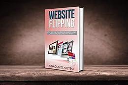 How to Make Money Online - Flipping Websites | Make Money Online : Fortune - Ultimate Guide to Make Money Online by [Onaolapo Adeyemi]
