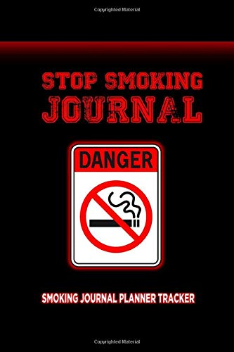 Stop SMOKING JOURNAL: Stop Smoking Journal Quit Smoking Journal Planner Tracker and Notebook