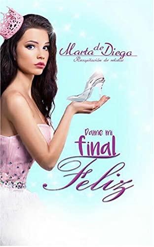 Dame mi final feliz de Marta de Diego