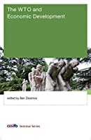 The WTO and Economic Development (CESifo Seminar Series)