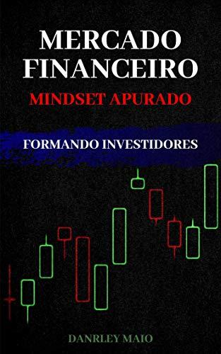 MERCADO FINANCEIRO: MINDSET APURADO