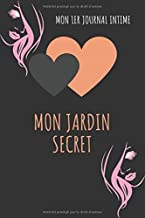 MON JARDIN SECRET: mon jardin secret - mon 1er journal intime - 100 pages lignées (French Edition)