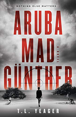 Aruba Mad Günther: A Thrilling Suspense Novel (English Edition)