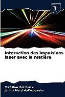 Interaction des impulsions laser avec la matière