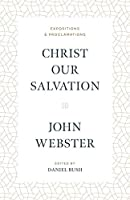 Christ Our Salvation: Expositions and Proclamations