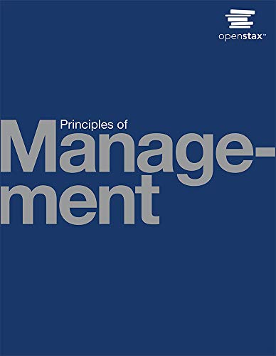 Compare Textbook Prices for Principles of Management by OpenStax paperback version, B&W 1st Edition ISBN 9781593998769 by OpenStax