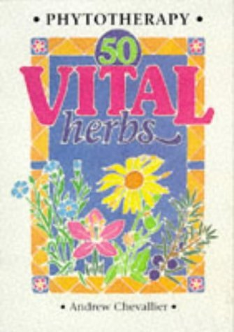 Phytotherapy - 50 Vital Herbs by An…