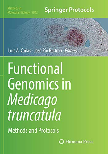 Functional Genomics in Medicago truncatula: Methods and Protocols (Methods in Molecular Biology, Band 1822)