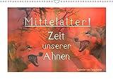 Mittelalter - Zeit unserer Ahnen (Wandkalender 2021 DIN A3 quer)
