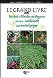 Grand Livre des Herbes et Plantes de Guyane