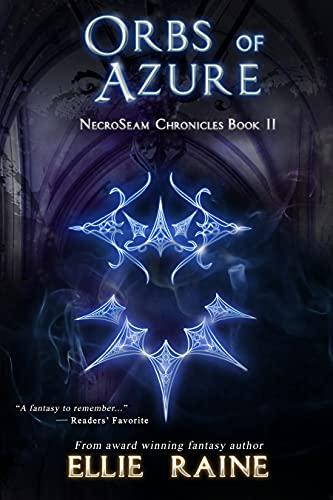 Book: Orbs of Azure (NecroSeam Chronicles Book 2) by Ellie Raine