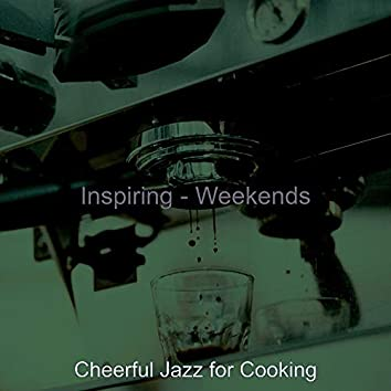 Inspiring - Weekends