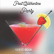 Post Quarantine Party Guest Book: A place to collect names, notes and pictures from celebrations and gatherings after the 2020 reopening