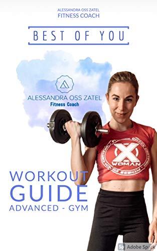 3. BEST OF YOU - WORKOUT GUIDE Advanced Gym: BestOfYou - Alessandra Oss Zatel Fitness Coach (Italian Edition)