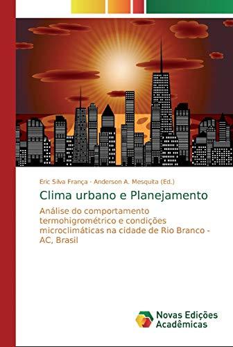 Clima urbano e Planejamento: Análise do comportamento termohigrométrico e condições microclimáticas na...
